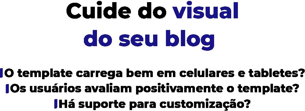 Cuide do Design do Blog.